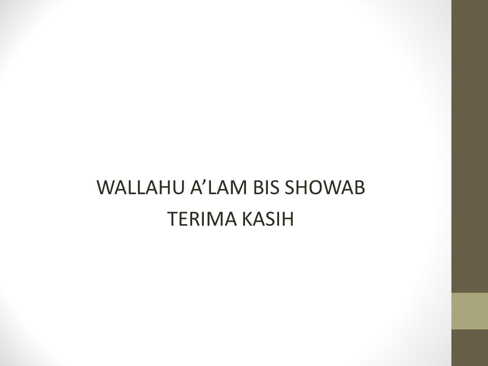 WALLAHU A'LAM BIS SHOWAB