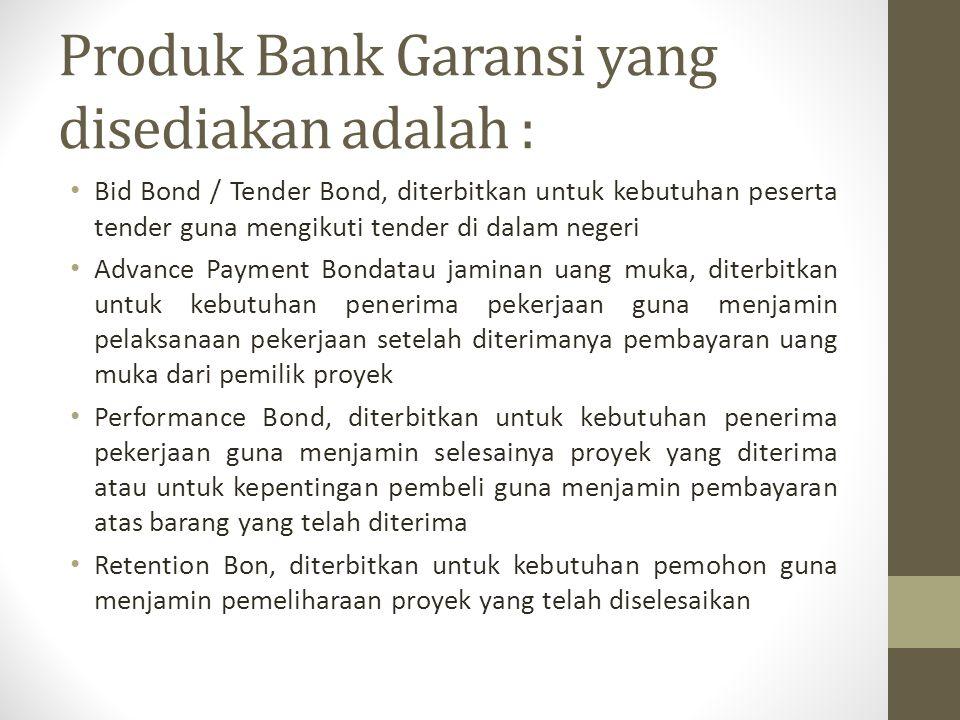 Produk Bank Garansi yang disediakan adalah :