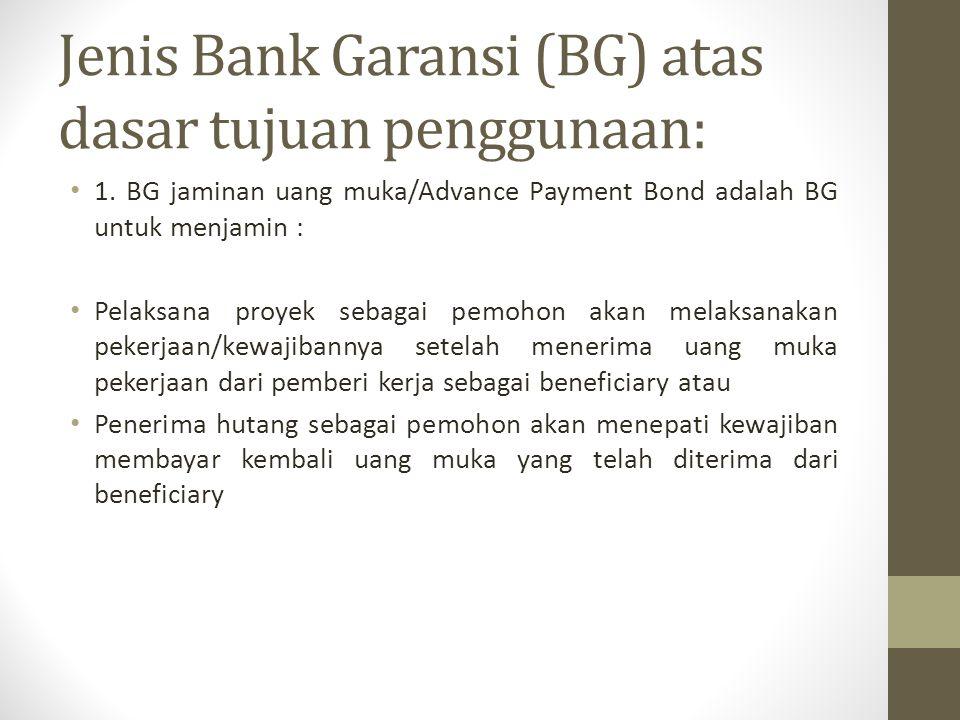 Jenis Bank Garansi (BG) atas dasar tujuan penggunaan: