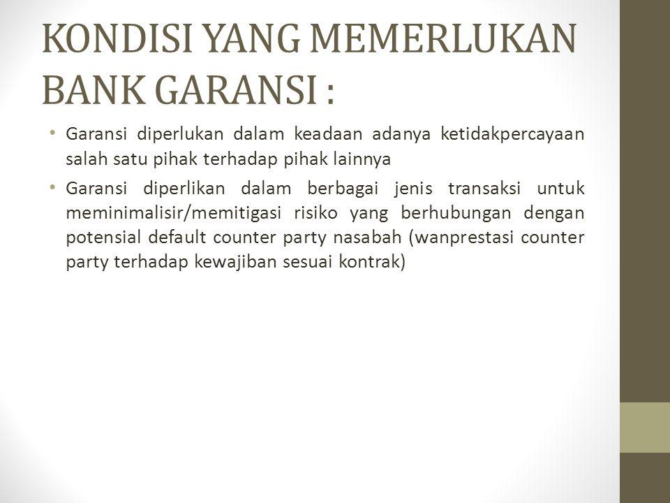 KONDISI YANG MEMERLUKAN BANK GARANSI :