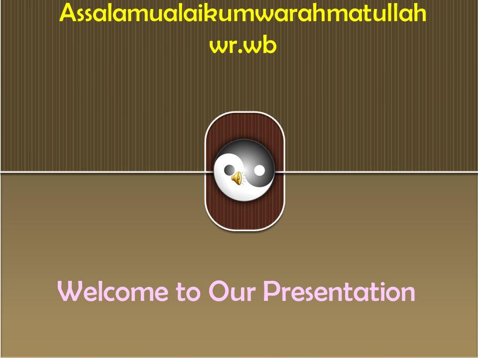 Assalamualaikumwarahmatullah wr.wb