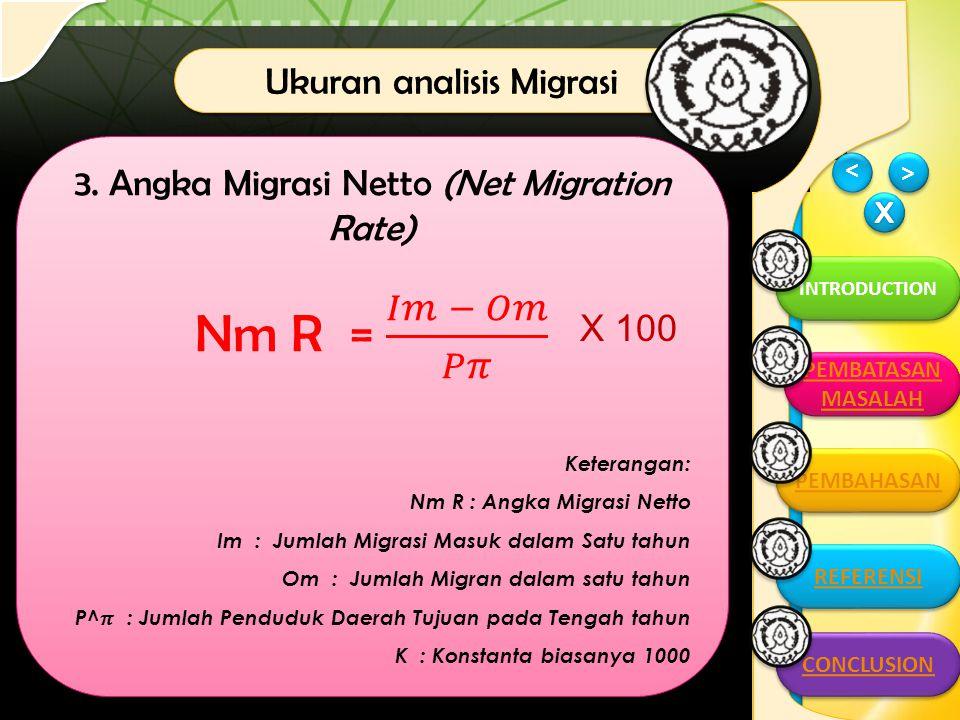 Nm R = 𝐼𝑚 − 𝑂𝑚 𝑃𝜋 Ukuran analisis Migrasi