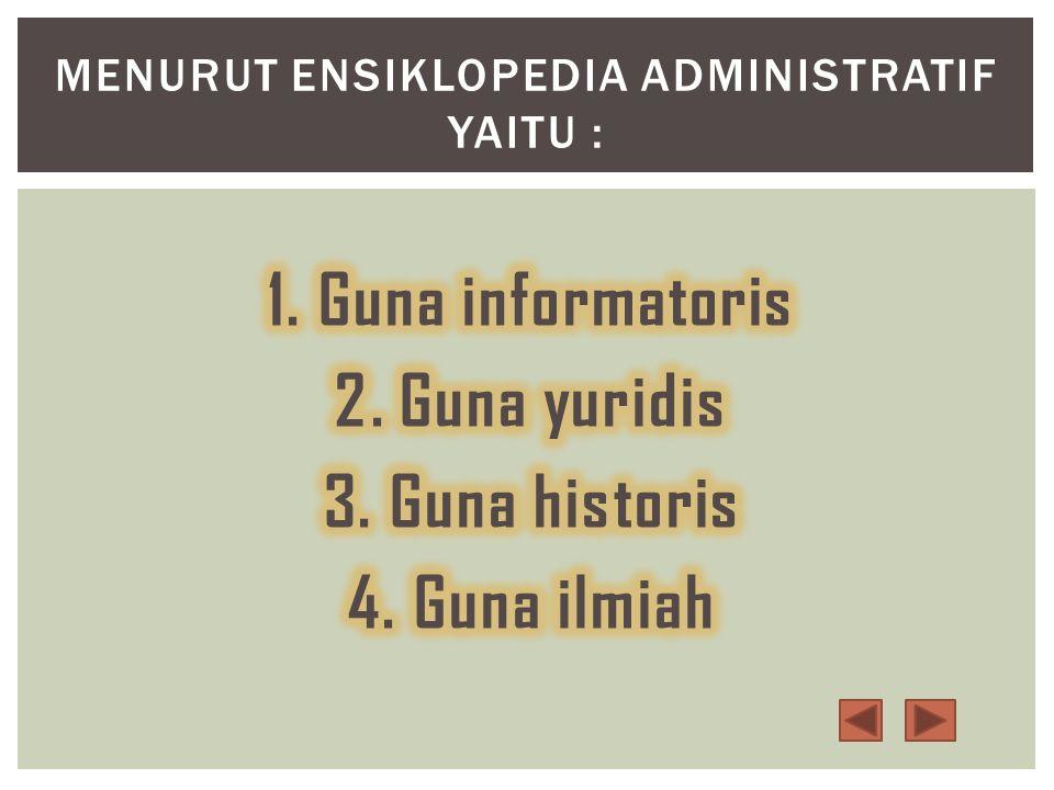 Menurut Ensiklopedia administratif yaitu :