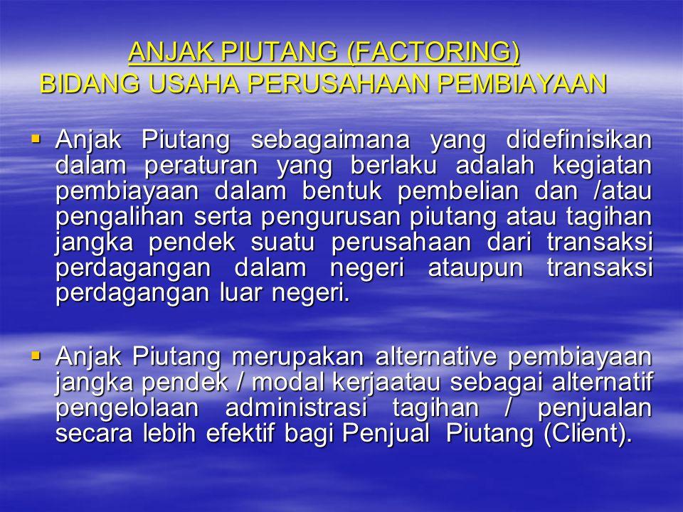 ANJAK PIUTANG (FACTORING) BIDANG USAHA PERUSAHAAN PEMBIAYAAN