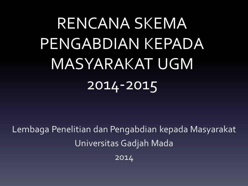 RENCANA SKEMA PENGABDIAN KEPADA MASYARAKAT UGM 2014-2015