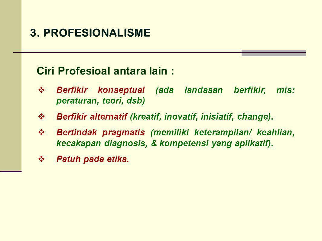 Ciri Profesioal antara lain :