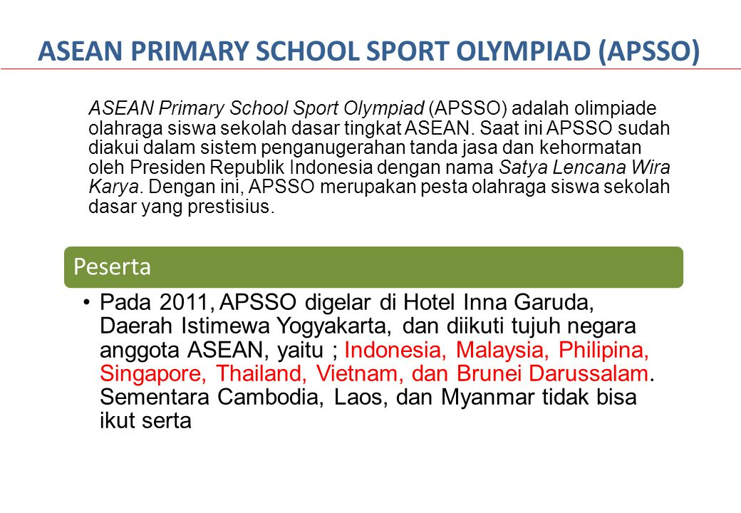 ASEAN PRIMARY SCHOOL SPORT OLYMPIAD (APSSO)