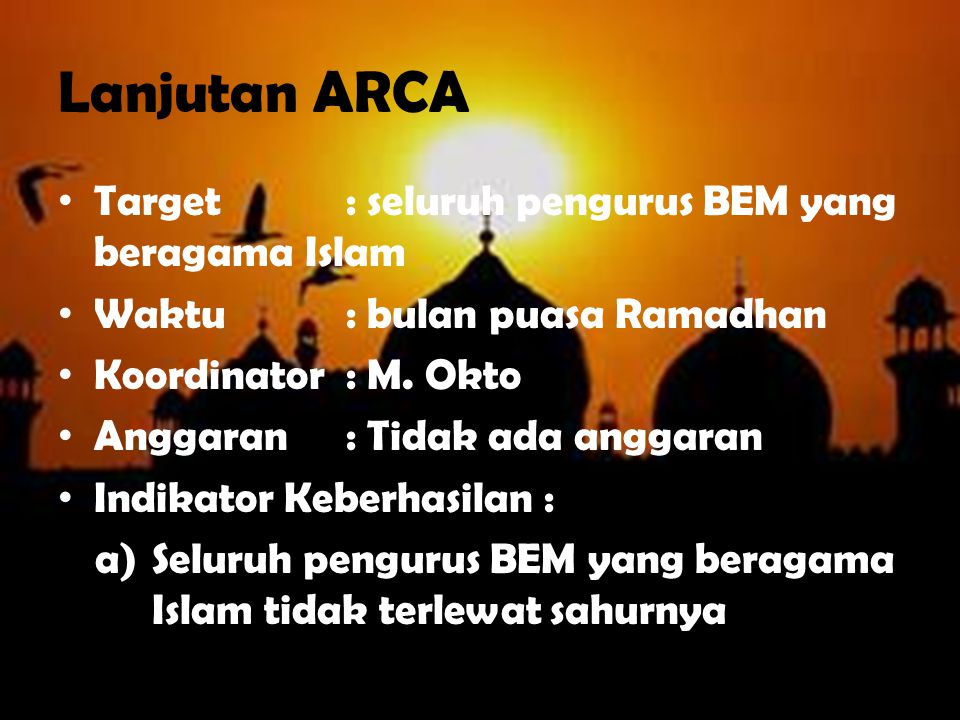 Lanjutan ARCA Target : seluruh pengurus BEM yang beragama Islam