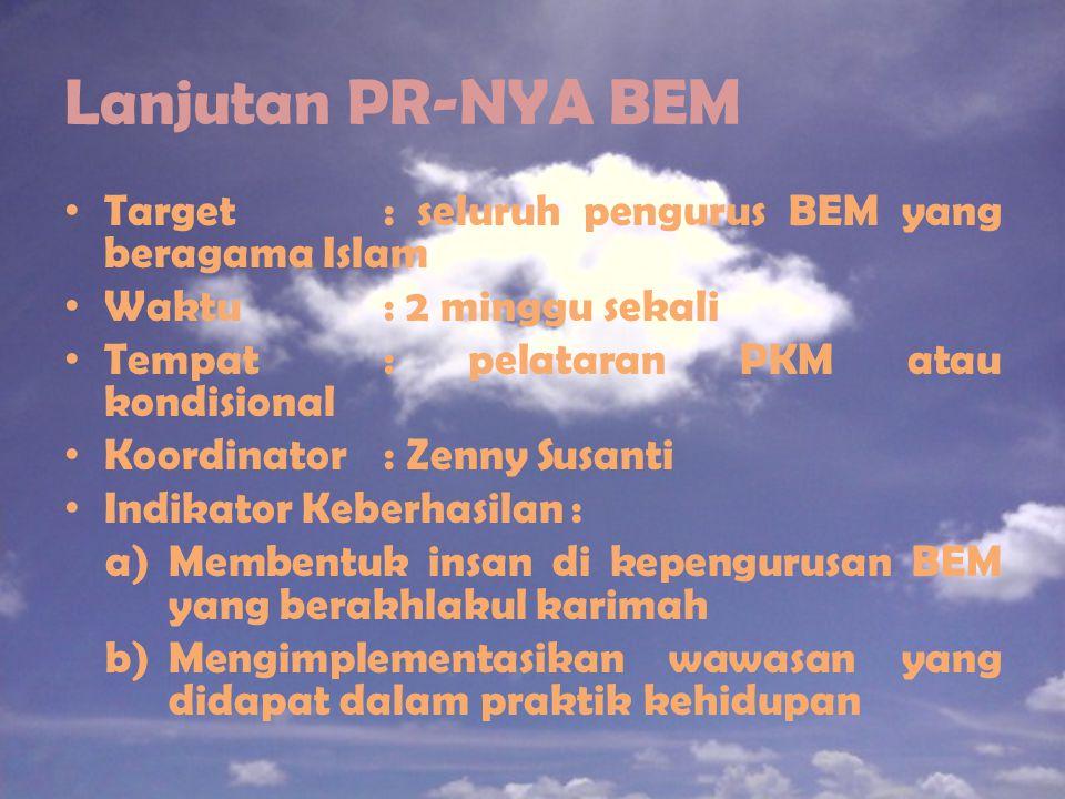Lanjutan PR-NYA BEM Target : seluruh pengurus BEM yang beragama Islam