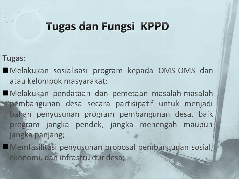 Tugas dan Fungsi KPPD Tugas: