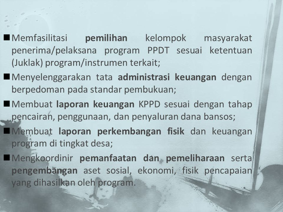 Memfasilitasi pemilihan kelompok masyarakat penerima/pelaksana program PPDT sesuai ketentuan (Juklak) program/instrumen terkait;