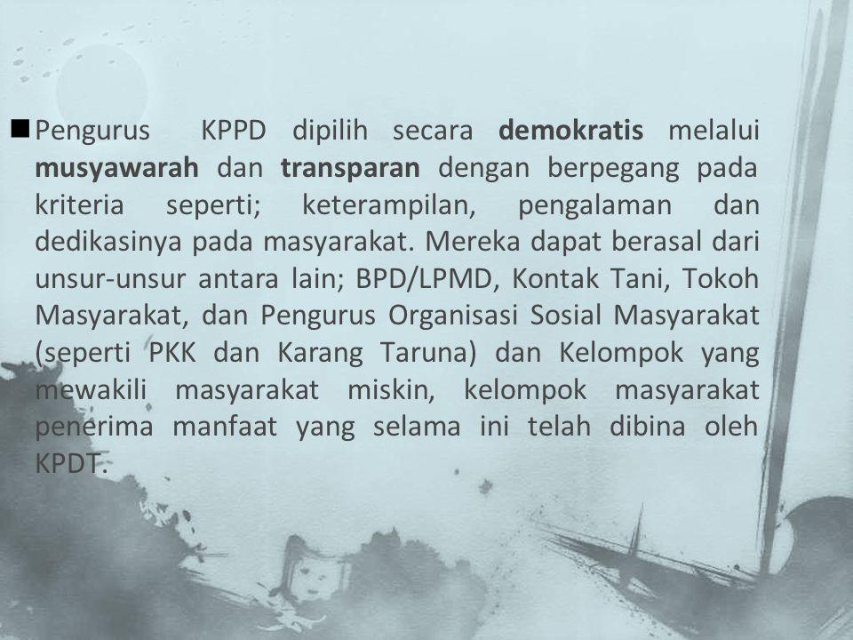 Pengurus KPPD dipilih secara demokratis melalui musyawarah dan transparan dengan berpegang pada kriteria seperti; keterampilan, pengalaman dan dedikasinya pada masyarakat.