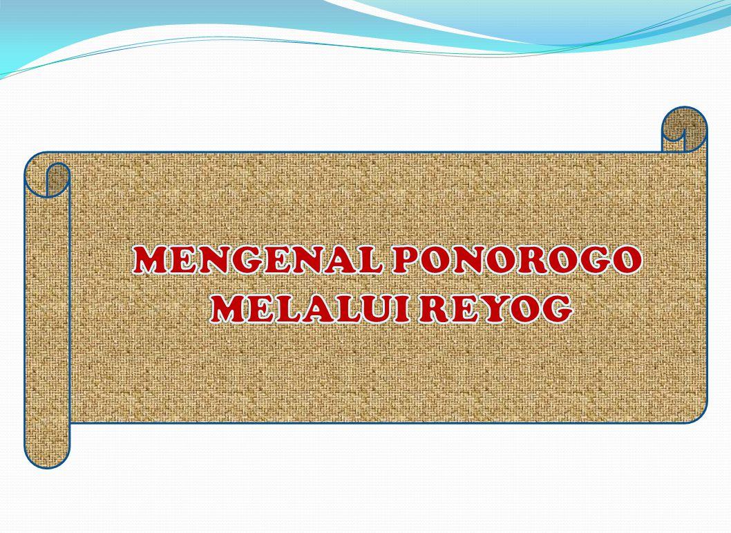 MENGENAL PONOROGO MELALUI REYOG