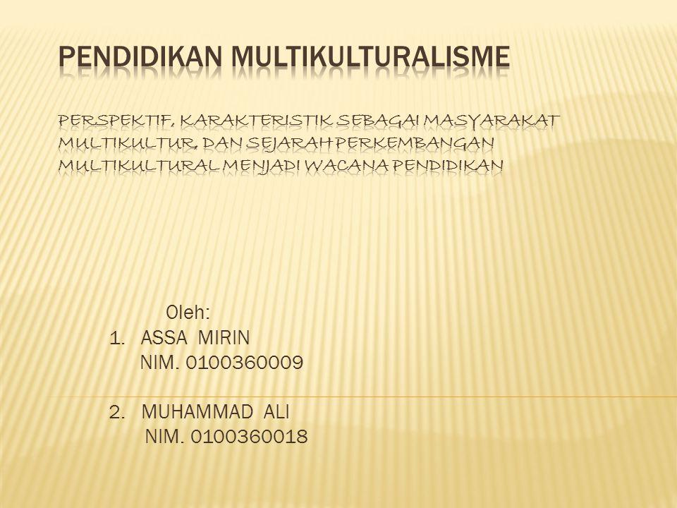 Oleh: 1. ASSA MIRIN NIM. 0100360009 2. MUHAMMAD ALI NIM. 0100360018