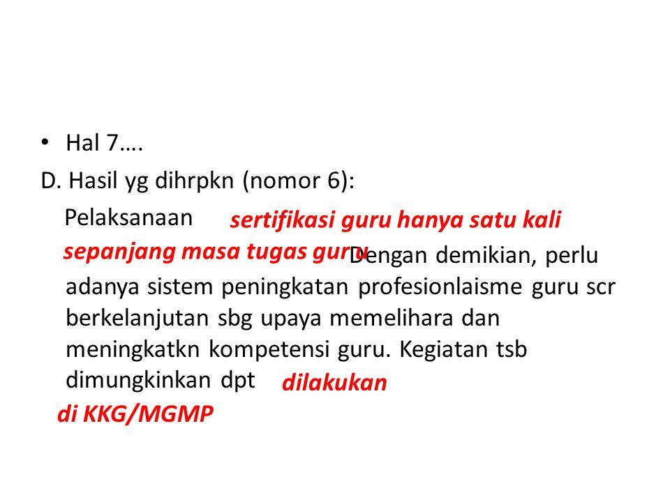 Hal 7…. D. Hasil yg dihrpkn (nomor 6): Pelaksanaan.