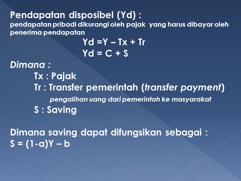 Pendapatan disposibel (Yd) :
