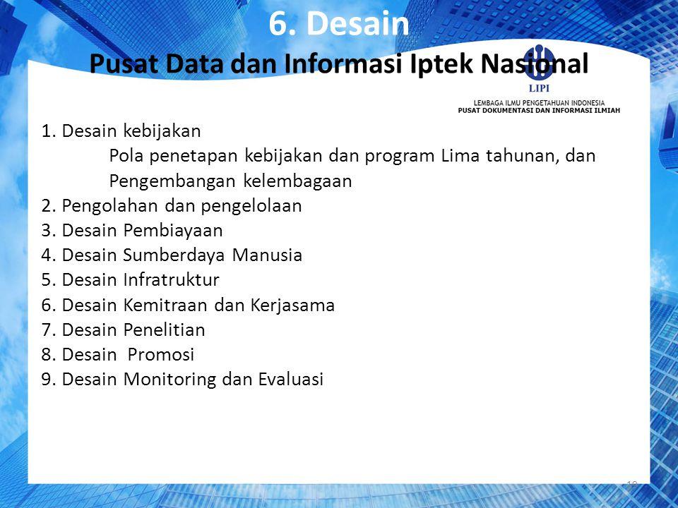 6. Desain Pusat Data dan Informasi Iptek Nasional