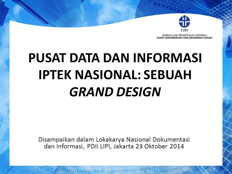 PUSAT DATA DAN INFORMASI IPTEK NASIONAL: SEBUAH GRAND DESIGN