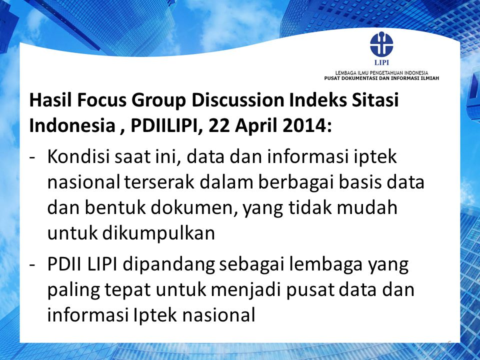 Hasil Focus Group Discussion Indeks Sitasi Indonesia , PDIILIPI, 22 April 2014: