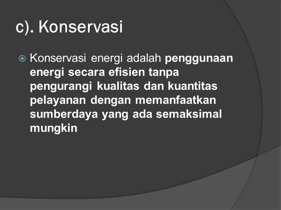 c). Konservasi