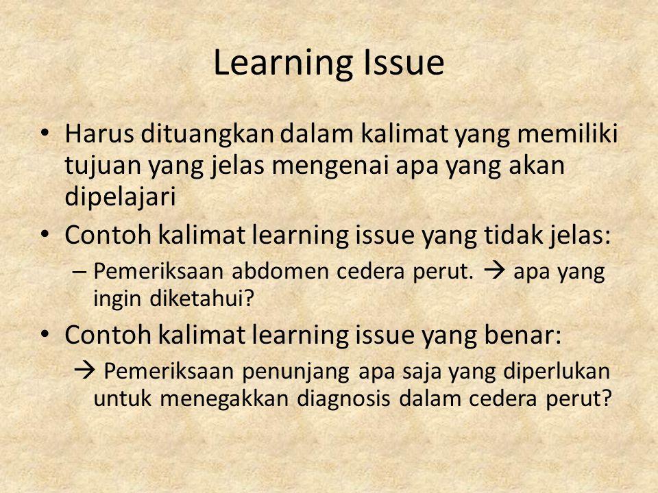 Learning Issue Harus dituangkan dalam kalimat yang memiliki tujuan yang jelas mengenai apa yang akan dipelajari.