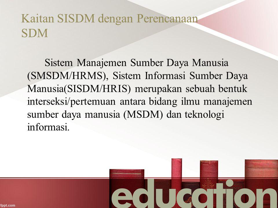 Kaitan SISDM dengan Perencanaan SDM