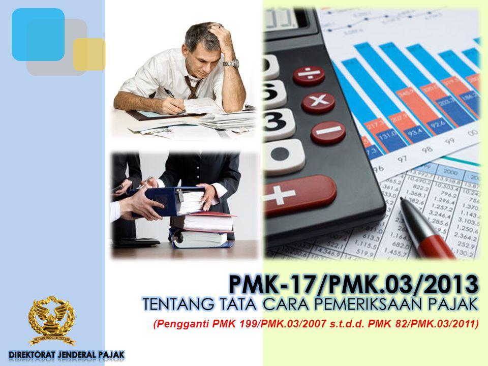 PMK-17/PMK.03/2013 TENTANG TATA CARA PEMERIKSAAN PAJAK