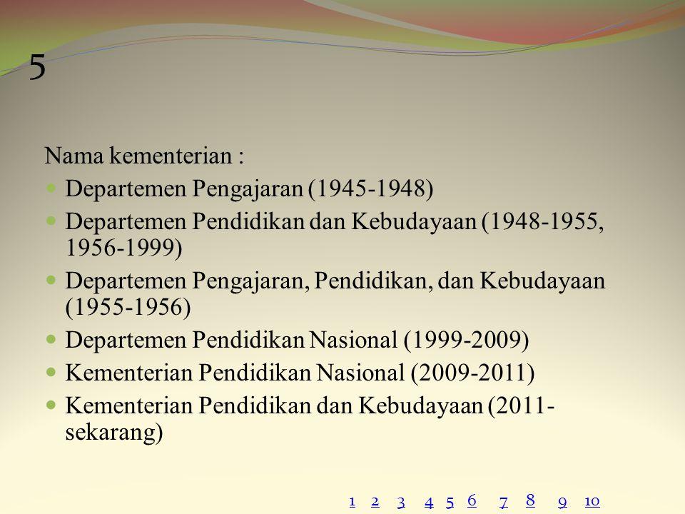 5 Nama kementerian : Departemen Pengajaran (1945-1948)