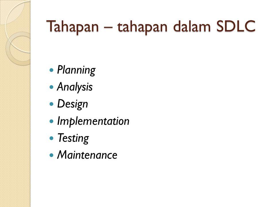 Tahapan – tahapan dalam SDLC