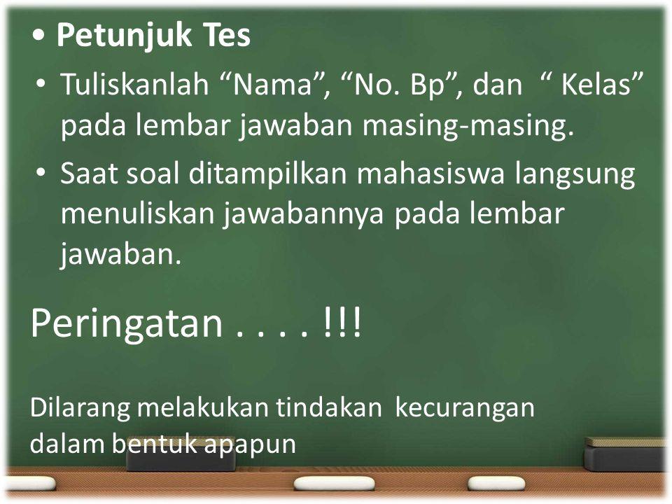 Peringatan . . . . !!! • Petunjuk Tes