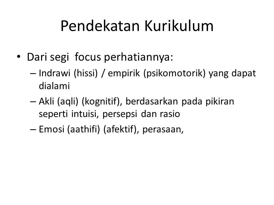 Pendekatan Kurikulum Dari segi focus perhatiannya: