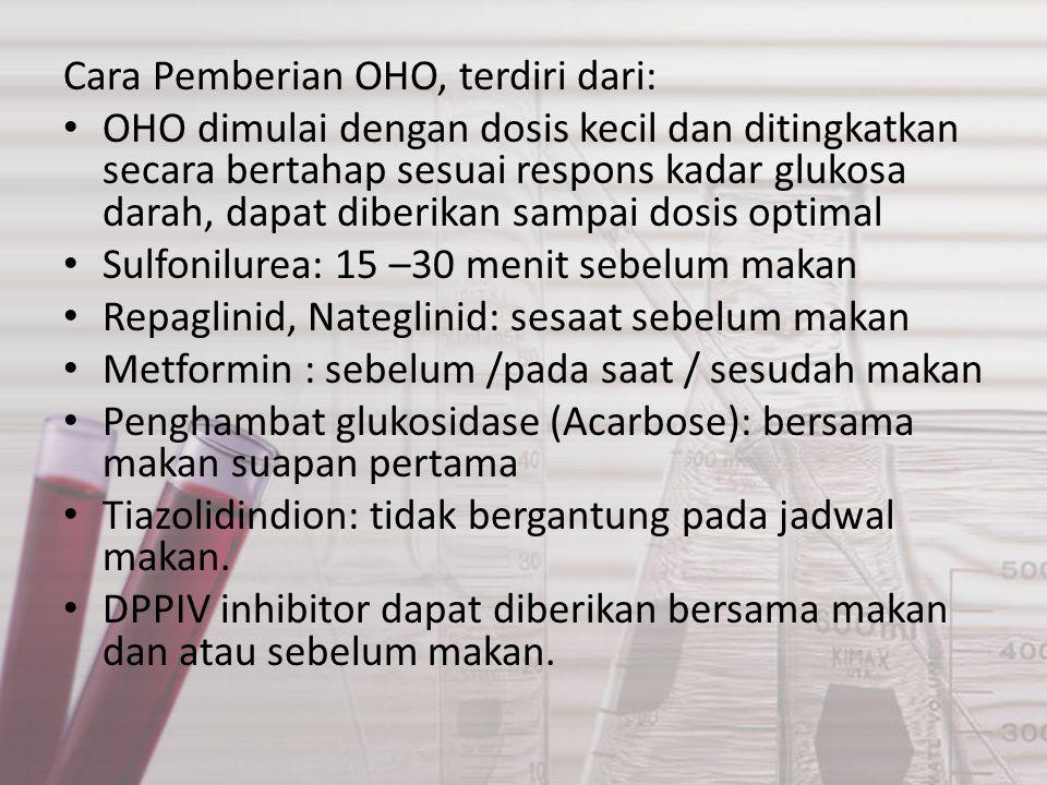Cara Pemberian OHO, terdiri dari: