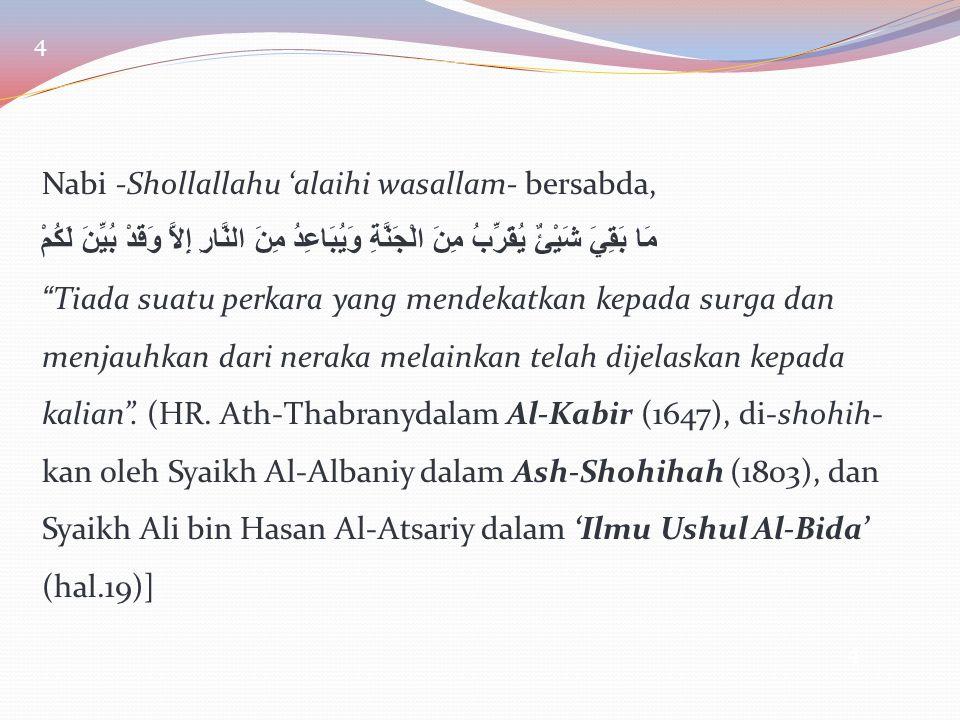 Nabi -Shollallahu 'alaihi wasallam- bersabda,