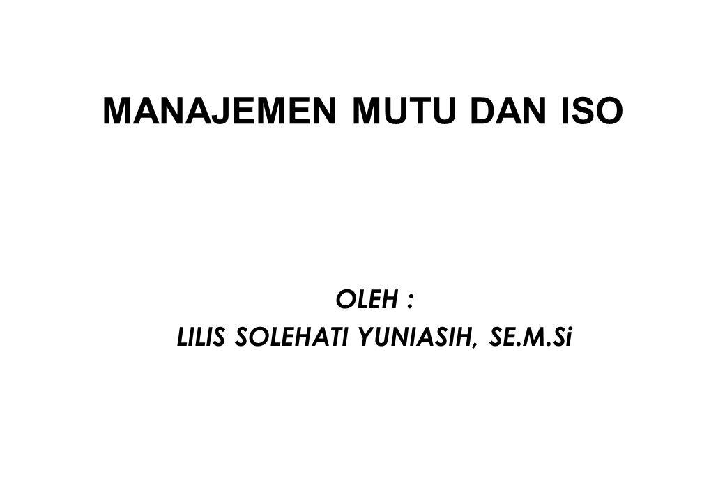 OLEH : LILIS SOLEHATI YUNIASIH, SE.M.Si