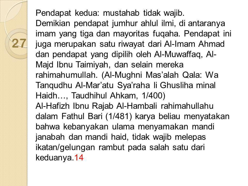 Pendapat kedua: mustahab tidak wajib