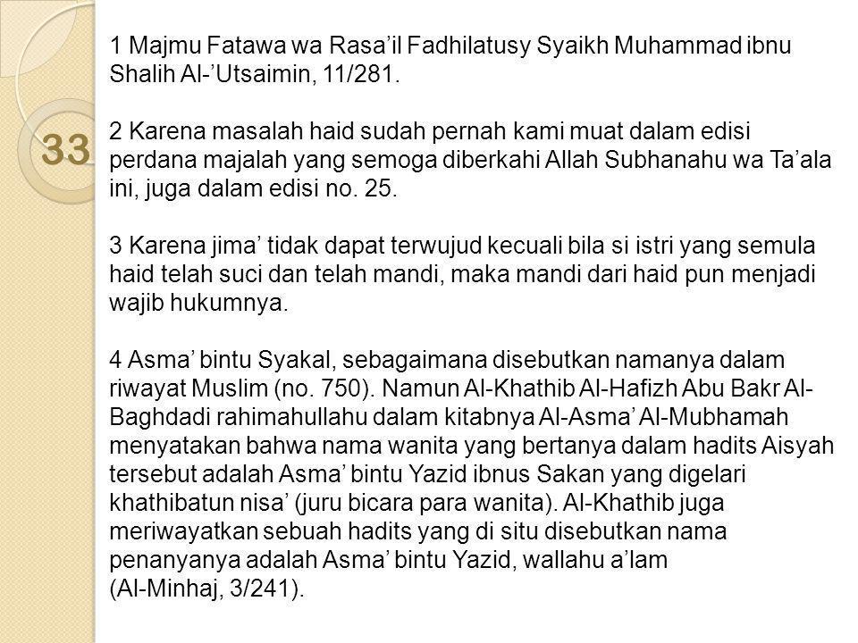 1 Majmu Fatawa wa Rasa'il Fadhilatusy Syaikh Muhammad ibnu Shalih Al-'Utsaimin, 11/281.