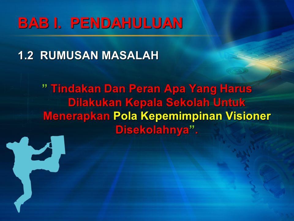 BAB I. PENDAHULUAN 1.2 RUMUSAN MASALAH