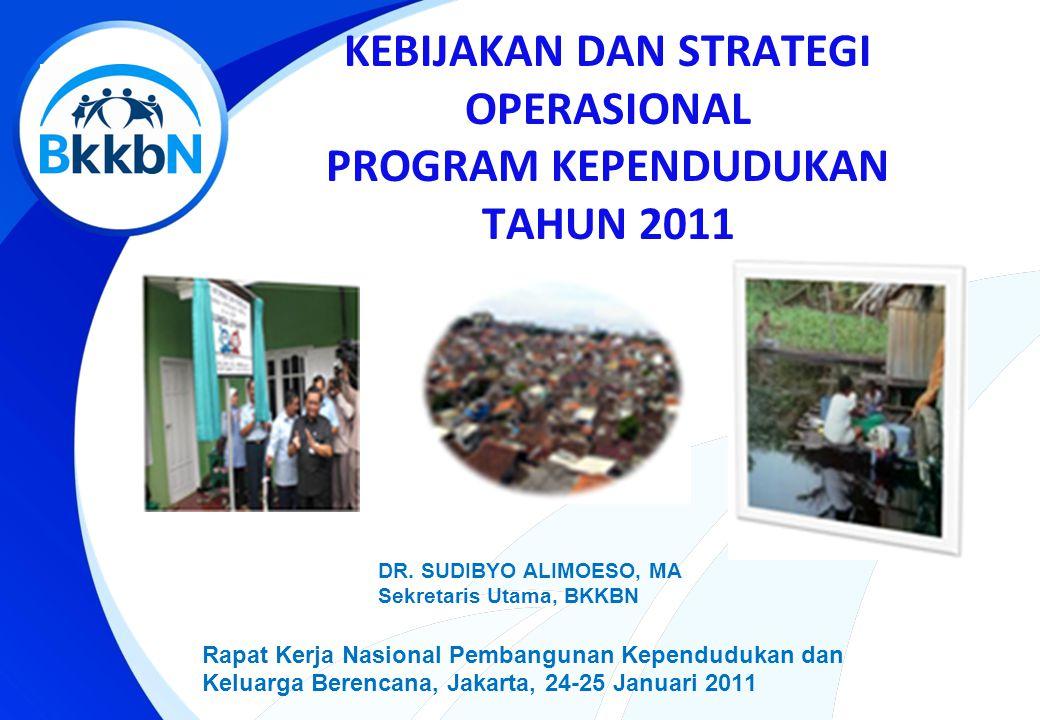 KEBIJAKAN DAN STRATEGI OPERASIONAL PROGRAM KEPENDUDUKAN TAHUN 2011