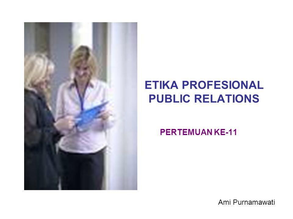 ETIKA PROFESIONAL PUBLIC RELATIONS