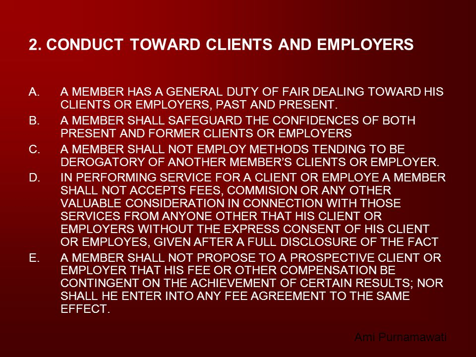 2. CONDUCT TOWARD CLIENTS AND EMPLOYERS