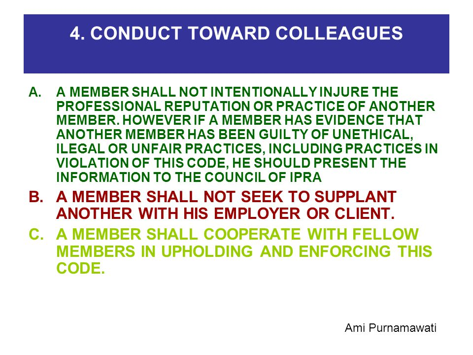 4. CONDUCT TOWARD COLLEAGUES