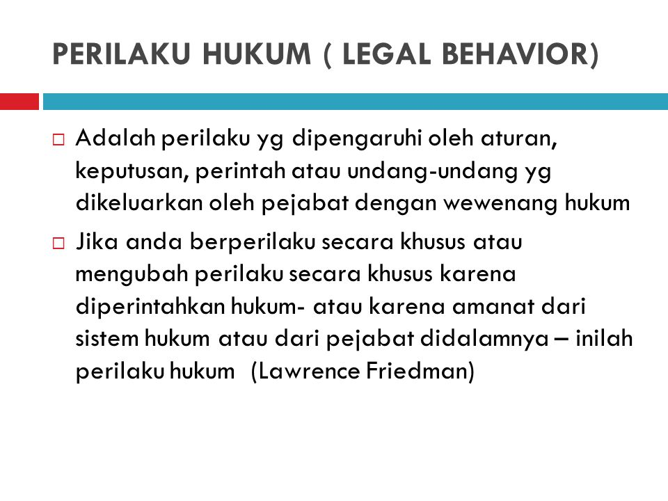 PERILAKU HUKUM ( LEGAL BEHAVIOR)