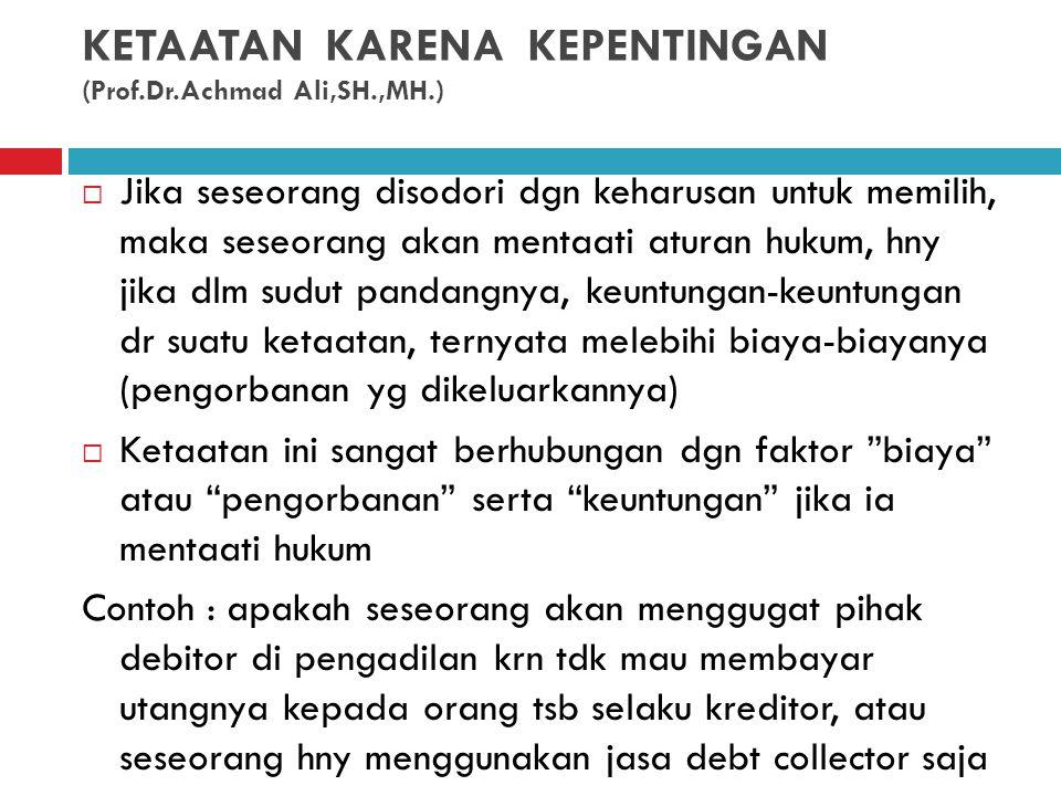 KETAATAN KARENA KEPENTINGAN (Prof.Dr.Achmad Ali,SH.,MH.)