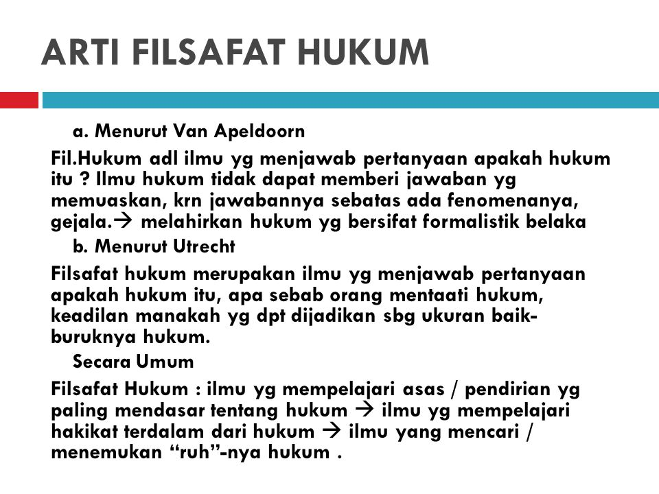 ARTI FILSAFAT HUKUM a. Menurut Van Apeldoorn.