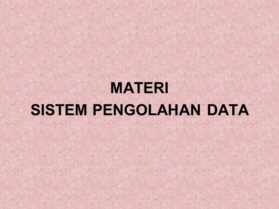MATERI SISTEM PENGOLAHAN DATA