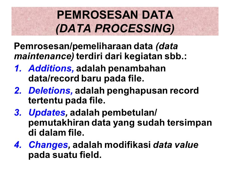 PEMROSESAN DATA (DATA PROCESSING)