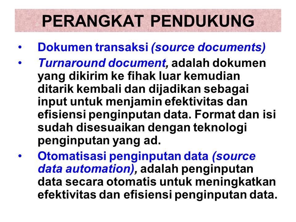 PERANGKAT PENDUKUNG Dokumen transaksi (source documents)