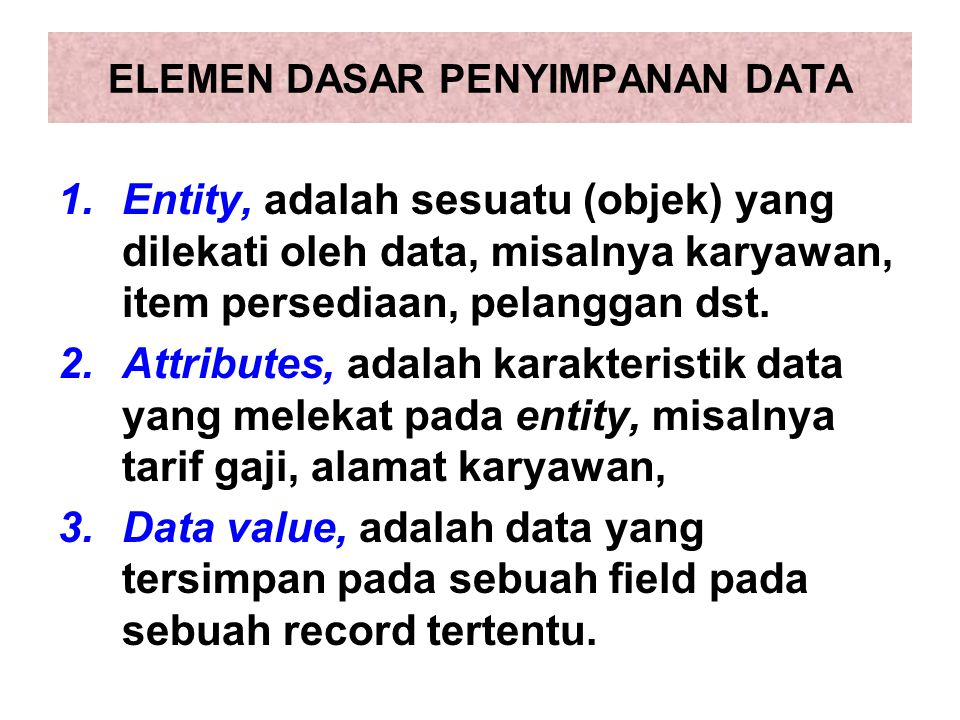 ELEMEN DASAR PENYIMPANAN DATA