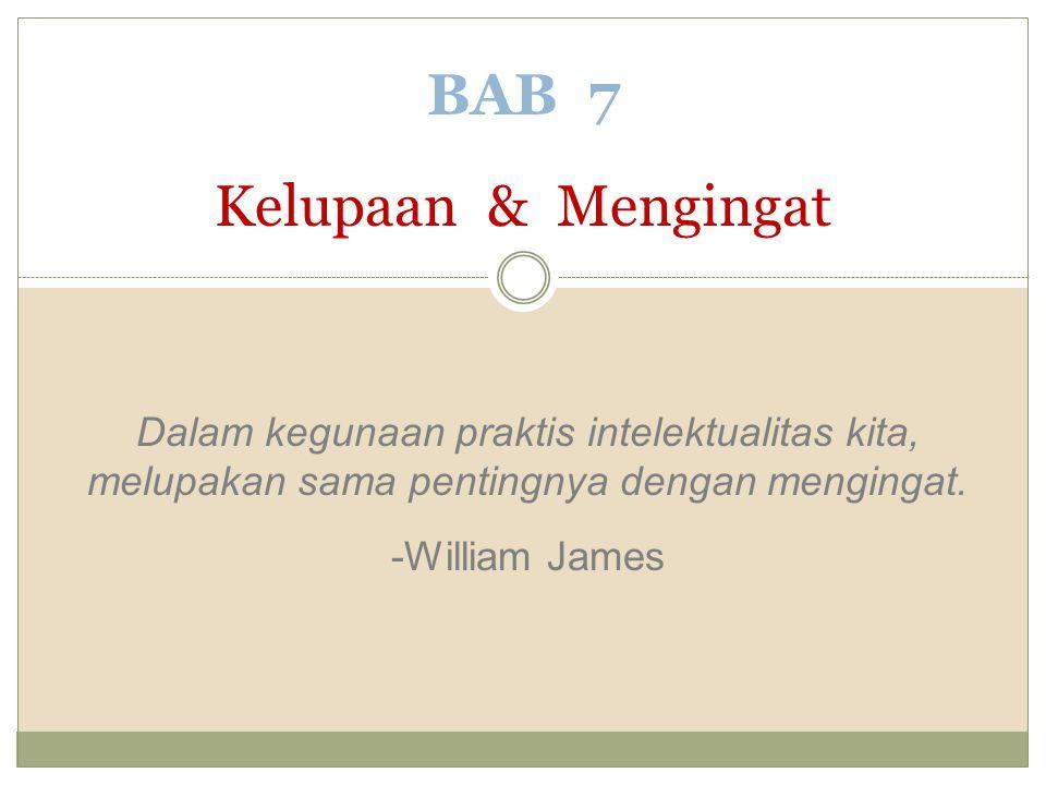 BAB 7 Kelupaan & Mengingat