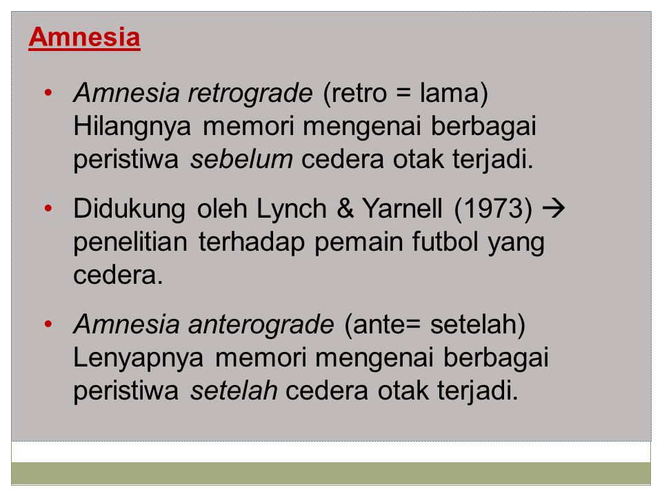 Amnesia retrograde (retro = lama)